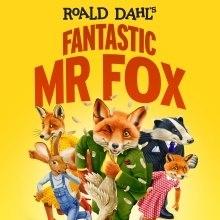 Fantastic Mr Fox @ The Theatre Royal Bath