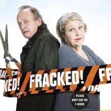 FRACKED! @ The Theatre Royal Bath